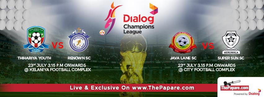 Dialog Champions League 2016 LIVE on 23rd July
