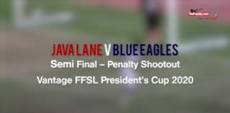 Penalty Shootout – Java Lane v Blue Eagles – Semi Final (Vantage FFSL President's Cup 2020)