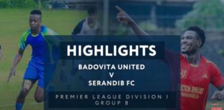 Highlights - Badovita United v Serendib FC - Premier League Division I