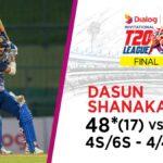 Dasun Shanaka's fierce 48 in the final
