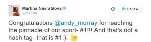 Former women's number one Martina Navratilova sent her congratulations