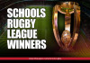 Schools Rugby League Winners